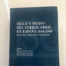 Libros antiguos: SGLO Y MEDIO DEL FERROCARRIL EN ESPAÑA 1848-1998. Lote 173956162
