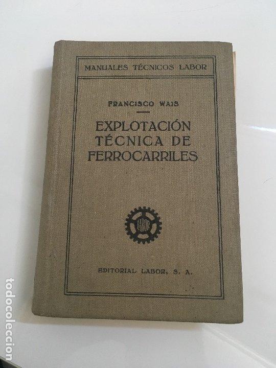 EXPLOTACION TECNICA DE FERROCARRILES. FCO.WAIS 1933 (Libros Antiguos, Raros y Curiosos - Historia - Otros)