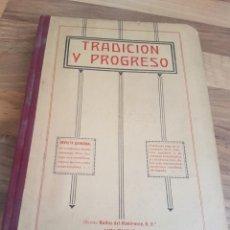Libros antiguos: TOMA ENCUADERNADO TRADICIÓN Y PROGRESO 1912. Lote 173966199