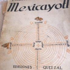 Libros antiguos: RAMON J SENDER MEXICAYOLL 1EDICION TIRAJE 5000. Lote 174018907