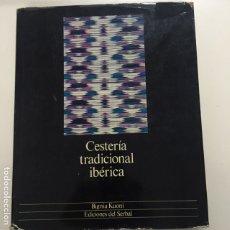 Livres anciens: CESTERÍA TRADICIONAL IBÉRICA DE BIGNIA KUONI. Lote 174021190