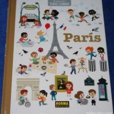 Libros antiguos: COLECCIÓN TODO SOBRE ... - Nº 1 - PARIS - NORMA EDITORIAL (2014) ¡IMPECABLE!. Lote 174023269