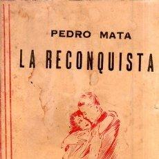 Libros antiguos: LA RECONQUISTA. PEDRO MATA. EDITORIAL PUEYO. 1929.. Lote 174060532