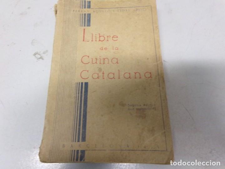 LLIBRE DE LA CUINA CATALANA.FERRAN AGULLO I VIDAL(POL).BARCELONA 1933.-2ª EDICION (Libros Antiguos, Raros y Curiosos - Cocina y Gastronomía)
