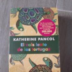 Libros antiguos: EL VALS LENTO DE LAS TORTUGAS DE KATHERINE PANCOL. Lote 174096382