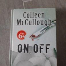 Libros antiguos: ON, OFF DE COLLEEN MCCULLOUGH. Lote 174096682