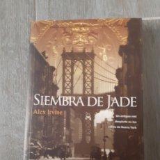 Libros antiguos: SIEMBRA DE JADE DE ALEX IRVINE. Lote 174096815