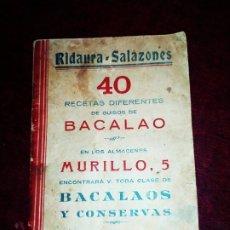 Libros antiguos: ANTIGUO LIBRO RECETAS BACALAO RIDAURA SALAZONES DELEGACION DEL CONSORCIO NACIONAL ALMADRABERO 1934. Lote 174106393
