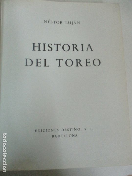 HISTORIA DEL TOREO - NÉSTOR LUJÁN - EDICIONES DESTINO - AÑO 1967 (Libros Antiguos, Raros y Curiosos - Historia - Otros)