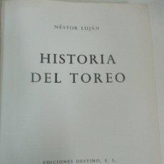 Libros antiguos: HISTORIA DEL TOREO - NÉSTOR LUJÁN - EDICIONES DESTINO - AÑO 1967. Lote 174120410