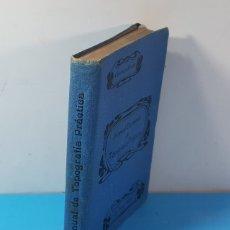 Libros antiguos: MANUAL ELEMENTAL DE TOPOGRAFIA PRACTICA Y LIGERAS NOCIONES DE TAQUIMETRIA, BARTOLOME CERRO Y ACUÑA. Lote 174150049