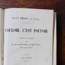 Libros antiguos: VOULOIR, C'EST POUVOIR- ELLY REUSS- TOME SECOND-PARIS-1891. Lote 174156007