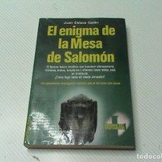 Libros antiguos: EL ENIGMA DE LA MESA DE SALOMÓN (JUAN ESLAVA GALÁN) . Lote 174174384