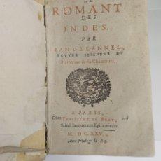 Libros antiguos: LE ROMANT DES INDES - 1625 - JEAN DE LANNEL - PARIS - MUY BUEN ESTADO - MUY RARO. Lote 174176475
