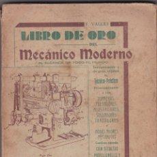 Libros antiguos: LIBRO DE ORO DEL MECANICO MODERNO. FRANCISCO VALLES COLLANTES. PRIMERA EDICION 1931. Lote 174191855