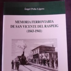 Libros antiguos: MEMORIA FERROVIARIA DE SAN VICENTE DEL RASPEIG (1843-1941). Lote 174228197
