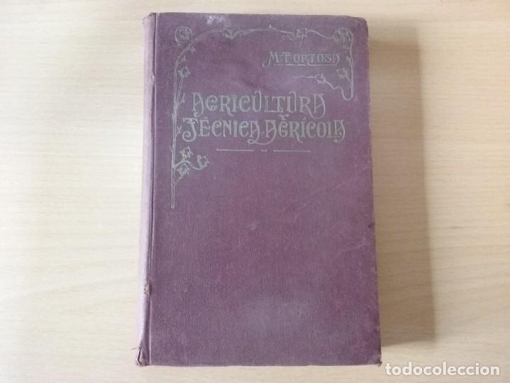 Libros antiguos: NOCIONES DE AGRICULTURA Y TÉCNICA AGRÍCOLA (1922) - DOCTOR MARIANO TORTOSA Y PICÓN - Foto 2 - 174233785