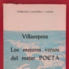 Libros antiguos: VILLAESPESA. LOS MEJORES VERSOS DEL `MEJOR POETA. CASTAÑEDA Y MUÑOZ, FLORENTINO. (1977). Lote 174259823