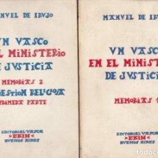 Libros antiguos: MANUEL DE IRUJO. UN VASCO EN EL MINISTERIO DE JUSTICIA. 2 VOLS. BUENOS AIRES, 1976-1978. Lote 174269703