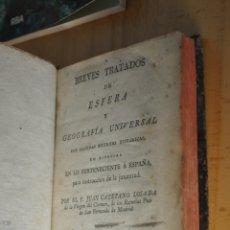 Libros antiguos: BREVES TRATADOS DE ESFERA Y GEOGRAFIA UNIVERSAL, VER TARIFAS ECONOMICAS ENVIOS. Lote 174291428