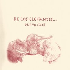 Libros antiguos: DE LOS ELEFANTES... QUE YO CACE. Lote 211274077
