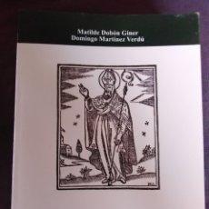 Libros antiguos: L'ANTIGA DEVOCIÓ DE SANT PONS A LA FELIGRESÍA DEL RASPEIG. Lote 174300415
