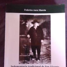 Libros antiguos: INDUMENTARIA TRADICIONAL DE S. VICENTE DEL RASPEIG ( SIGLOS XXVIII-XIX). Lote 174302620