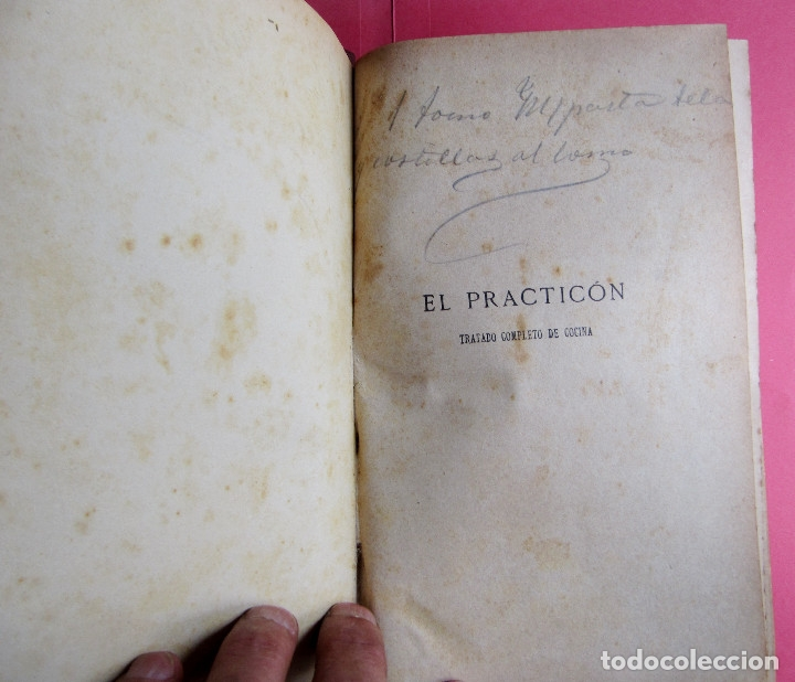 Libros antiguos: EL PRACTICÓN. TRATADO COMPLETO DE COCINA AL ALCANCE DE TODOS. POR ÁNGEL MURO. MADRID, 1902. - Foto 3 - 174400565
