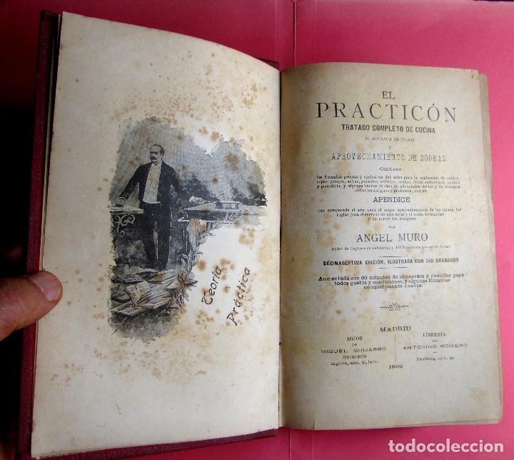 Libros antiguos: EL PRACTICÓN. TRATADO COMPLETO DE COCINA AL ALCANCE DE TODOS. POR ÁNGEL MURO. MADRID, 1902. - Foto 4 - 174400565