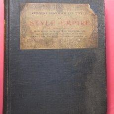 Libros antiguos: COMMENT DISCERNER LES STYLES. LE STYLE EMPIRE. 1804 A 1814. SIN FECHA DE EDICIÓN.. Lote 174405313
