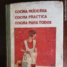 Libros antiguos: COCINA MODERNA COCINA PRÁCTICA COCINA PARA TODOS - ED. COLÓN 1930. Lote 174433799