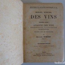 Libros antiguos: LIBRERIA GHOTICA. EDOUARD ROBINET. MANUEL GENERAL DES VINS. 1904. ILUSTRADO CON MUCHOS GRABADOS.. Lote 174466945