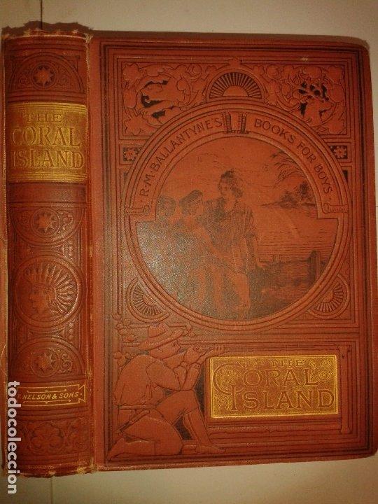 THE CORAL ISLAND A TALE OF THE PACIFIC OCEAN 1897 R. M. BALLANTYNE'S NEW EDITION NELSON AND SONS (Libros Antiguos, Raros y Curiosos - Otros Idiomas)