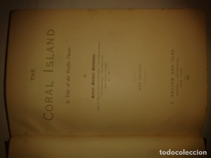 Libros antiguos: THE CORAL ISLAND A TALE OF THE PACIFIC OCEAN 1897 R. M. BALLANTYNES NEW EDITION NELSON AND SONS - Foto 4 - 174480660