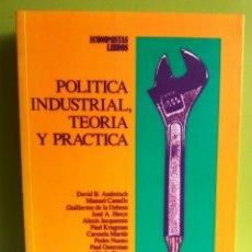 Libros antiguos: POLÍTICA INDUSTRIAL, TEÓRICA Y PRACTICA - VVAA - ECONOMISTAS LIBROS. Lote 174499194