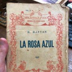 Libros antiguos: LIBRO NOVELAS ESCOCIDAS - M. MARYAN - LA ROSA AZUL - AÑO 1921 - 297 PAG.. Lote 174504564