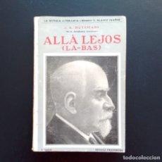 Libros antiguos: ALLÁ LEJOS (LÀ-BAS). J.K. HUYSMANS. EDITORIAL PROMETEO. VALENCIA, 1919 (?). Lote 174548090