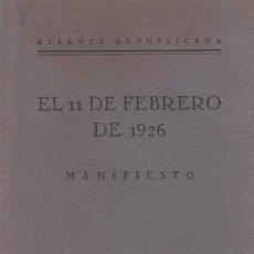 Libros antiguos: ALIANZA REPUBLICANA. EL 11 DE FEBRERO DE 1926. MANIFIESTO. MADRID, 1926. Lote 174490745