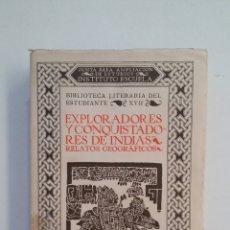 Libros antiguos: EXPLORADORES Y CONQUISTADORES DE INDIAS: RELATOS GEOGRÁFICOS. - INSTITUTO ESCUELA 1934. TDK413. Lote 174905478