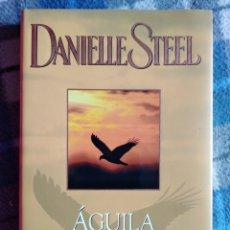 Libros antiguos: NOVELA - ÁGUILA SOLITARIA -DANIELLE STEEL - (440). Lote 174961557