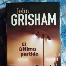 Libros antiguos: NOVELA EL ÚLTIMO PARTIDO - JOHN GRISHAM - (440). Lote 174961739