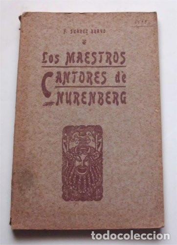 LOS MAESTROS CANTORES DE NUREMBERG. F. SUÁREZ BRAVO. BARCELONA. TIP. EL SIGLO XX. 1905 (Libros antiguos (hasta 1936), raros y curiosos - Literatura - Narrativa - Otros)