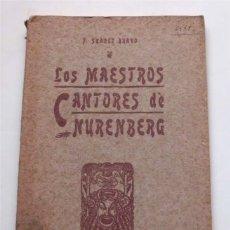 Libros antiguos: LOS MAESTROS CANTORES DE NUREMBERG. F. SUÁREZ BRAVO. BARCELONA. TIP. EL SIGLO XX. 1905. Lote 174992505