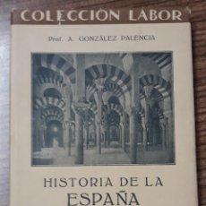 Libros antiguos: HISTORIA DE LA ESPAÑA MUSULMANA. A GONZALEZ PALENCIA. 3º EDICION 1932. W. Lote 175039789