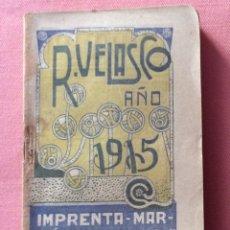 Libros antiguos: PEQUEÑO LIBRITO. CALENDARIO ALMANAQUE. R. VELASCO. 1915. MADRID.. Lote 175056307