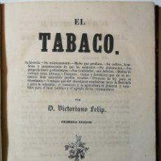 Libros antiguos: EL TABACO. D. VICTORIANO FELIP. 1854.. Lote 175089577