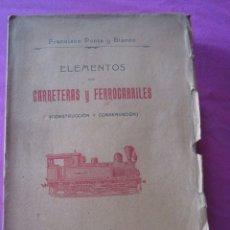 Libros antiguos: TRATADO DE CARRETERAS Y FERROCARRILES PONTE LA CORUÑA 1905. Lote 154760710