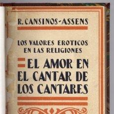Libros antiguos: CANSINOS ASSENS, R. LOS VALORES ERÓTICOS EN LAS RELIGIONES.EL AMOR EN EL CANTAR DE OS CANTARES. 1930. Lote 175111223