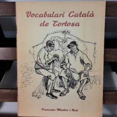 Libros antiguos: VOCABULARI CATALÁ DE TORTOSA. FRANCESC MESTRE. EDIT. LLUIS MESTRE. TORTOSA. 1973.. Lote 175115815
