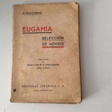 Libros antiguos: EUGAMIA SELECCIÓN DE NOVIOS DR. VALLEJO NÀGERA 1938. Lote 175209522